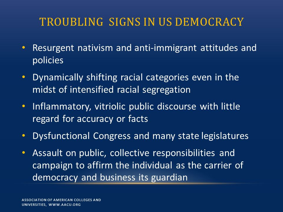TROUBLING SIGNS IN US DEMOCRACY Resurgent nativism and anti-immigrant attitudes and policies Dynamically shifting racial categories even in the midst