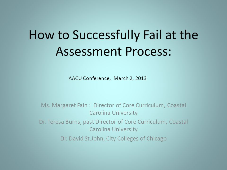 How to Successfully Fail at the Assessment Process: Ms.