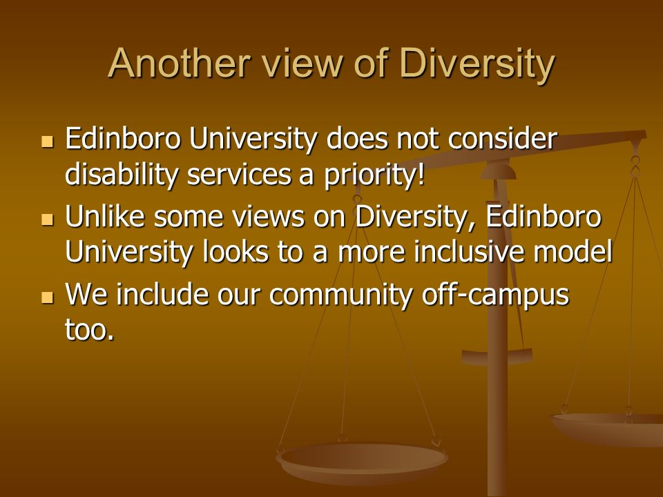 Another view of Diversity Edinboro University does not consider disability services a priority.