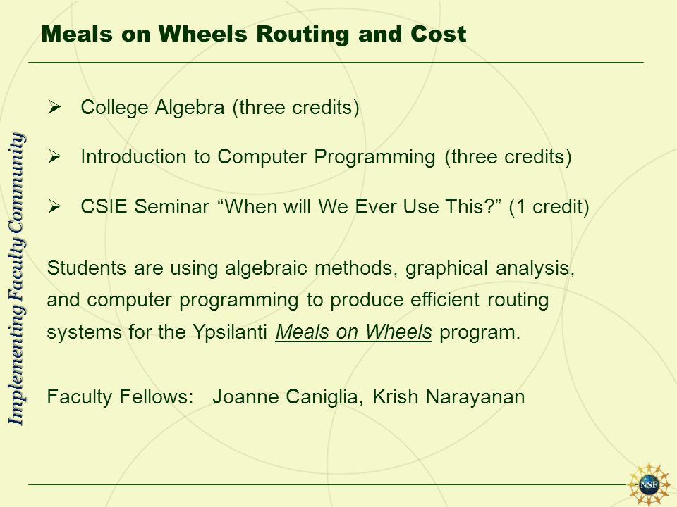 Meals on Wheels Routing and Cost College Algebra (three credits) Introduction to Computer Programming (three credits) CSIE Seminar When will We Ever U