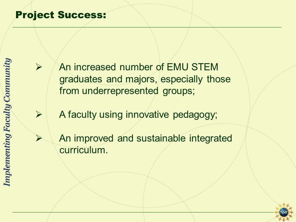 Project Success: An increased number of EMU STEM graduates and majors, especially those from underrepresented groups; A faculty using innovative pedag