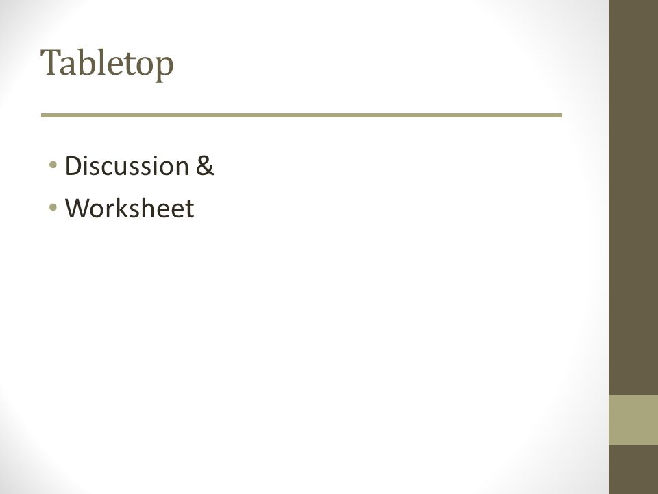 Tabletop Discussion & Worksheet