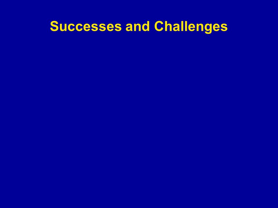 Successes and Challenges