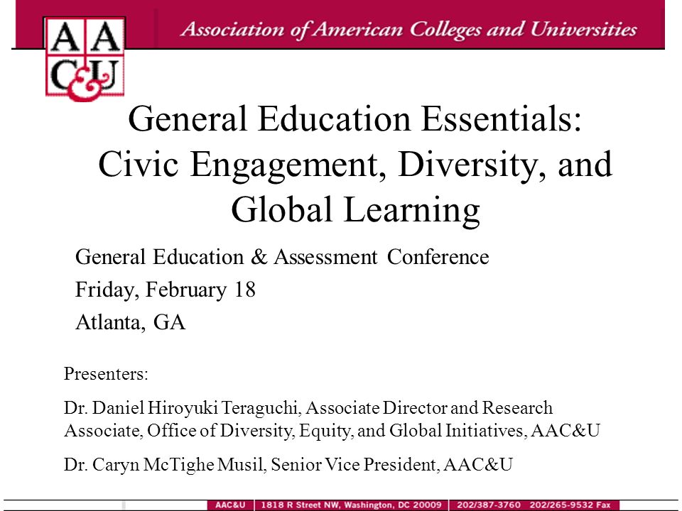 General Education Essentials: Civic Engagement, Diversity, and Global Learning General Education & Assessment Conference Friday, February 18 Atlanta,