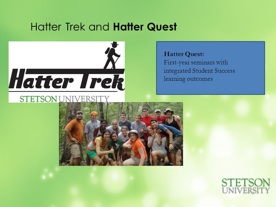Hatter Trek and Hatter Quest Hatter Quest: First-year seminars with integrated Student Success learning outcomes