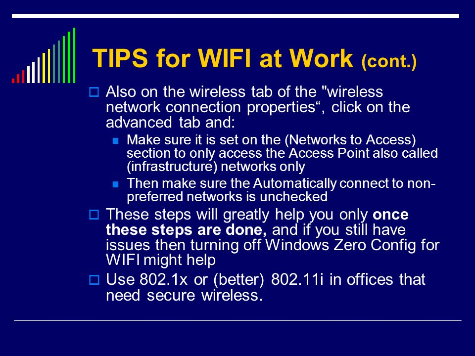 TIPS for WIFI at Work (cont.) Also on the wireless tab of the