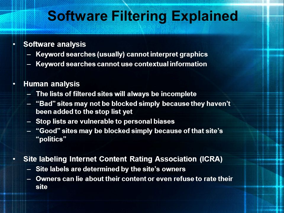 Software Filtering Explained Software analysis –Keyword searches (usually) cannot interpret graphics –Keyword searches cannot use contextual informati
