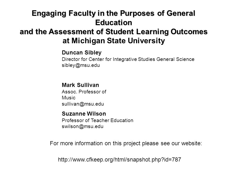 Engaging Faculty in the Purposes of General Education and the Assessment of Student Learning Outcomes at Michigan State University Mark Sullivan Assoc