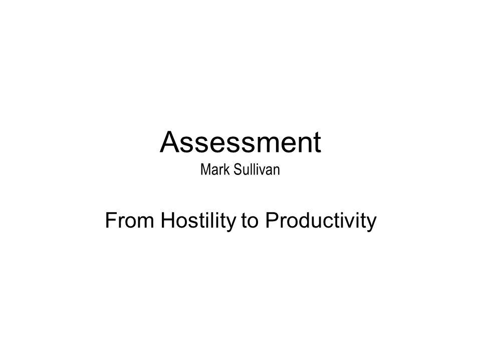 Assessment Mark Sullivan From Hostility to Productivity
