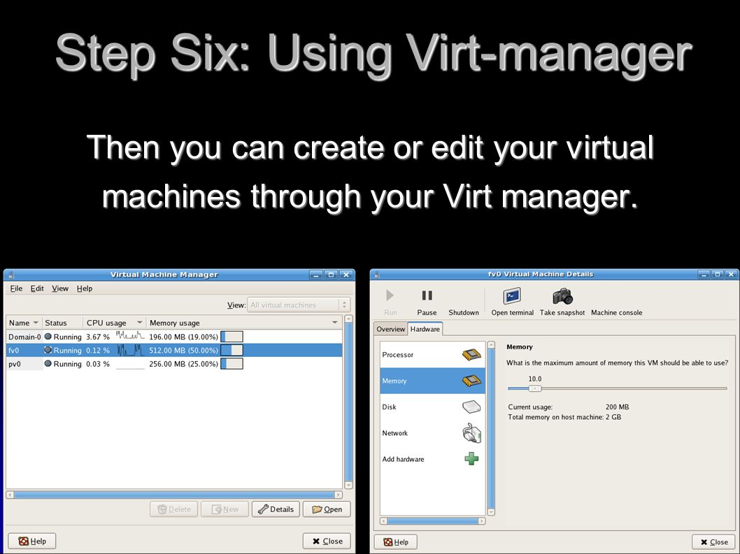 Then you can create or edit your virtual machines through your Virt manager.