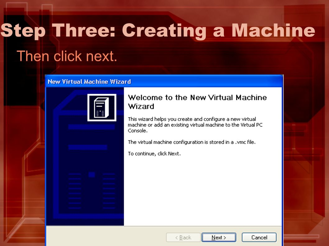 Step Three: Creating a Machine Then click next.