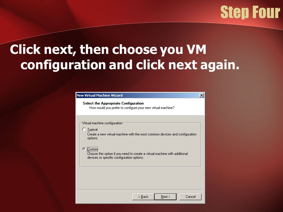 Step Four Click next, then choose you VM configuration and click next again.