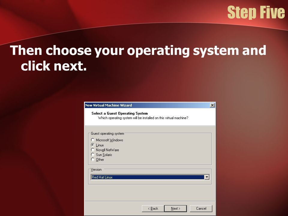 Step Five Then choose your operating system and click next.