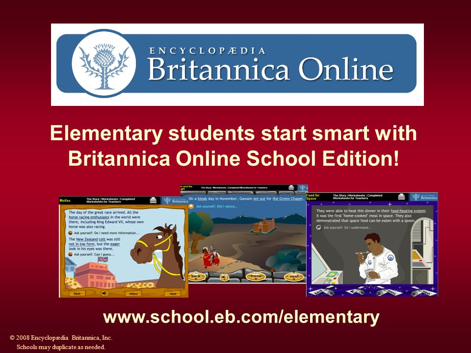Elementary students start smart with Britannica Online School Edition.