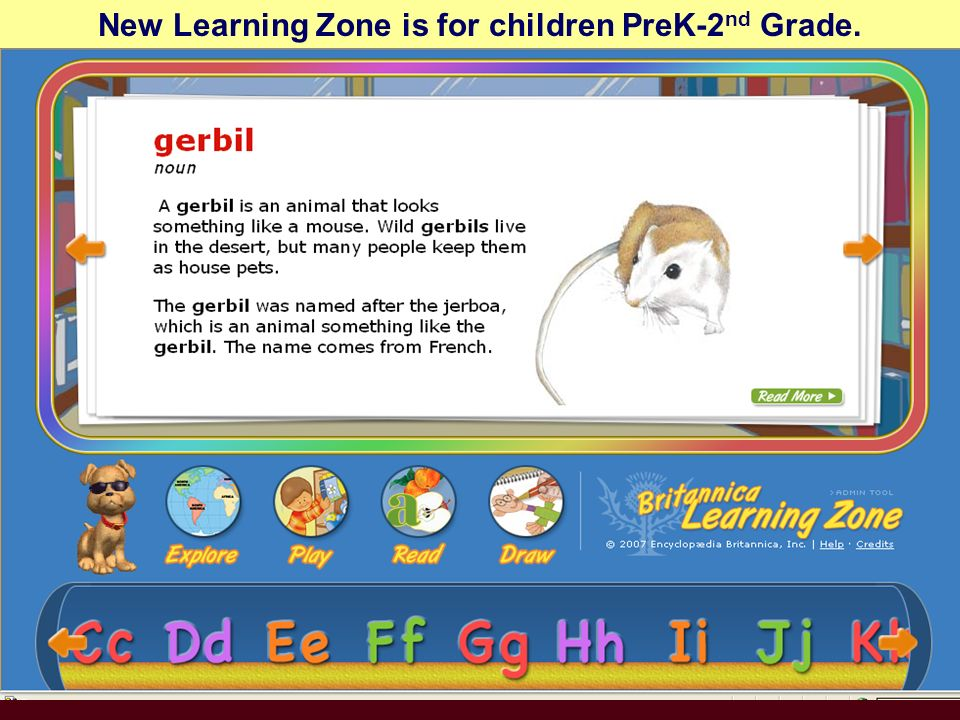 New Learning Zone is for children PreK-2 nd Grade.