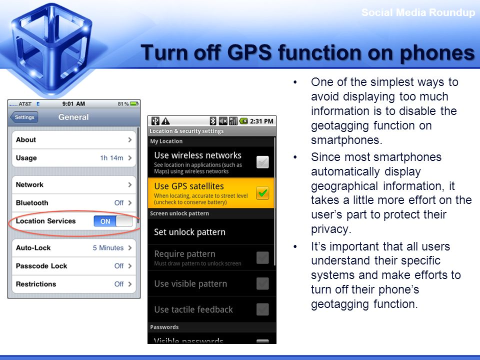 Social Media Roundup Turn off GPS function on phones One of the simplest ways to avoid displaying too much information is to disable the geotagging fu