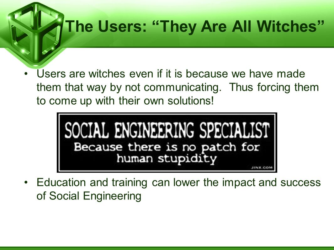 The Users: They Are All Witches Users are witches even if it is because we have made them that way by not communicating.