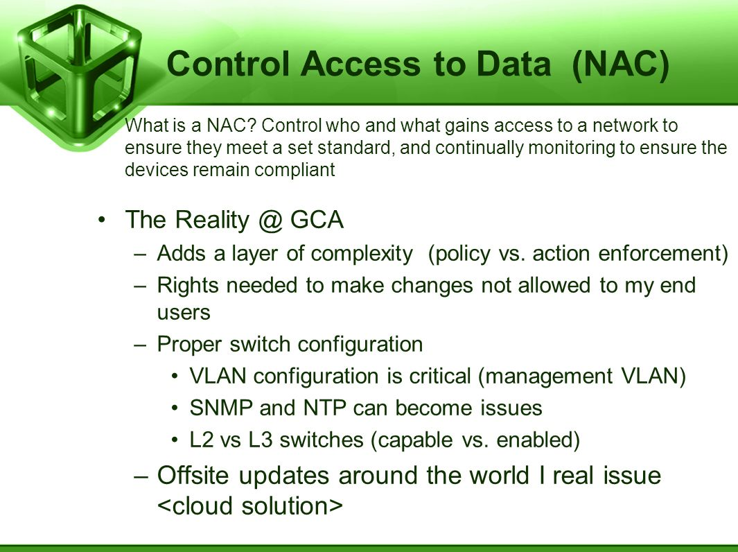 Control Access to Data (NAC) What is a NAC.
