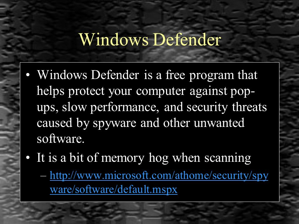 Windows Defender Windows Defender is a free program that helps protect your computer against pop- ups, slow performance, and security threats caused by spyware and other unwanted software.