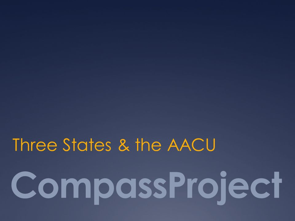 CompassProject Three States & the AACU