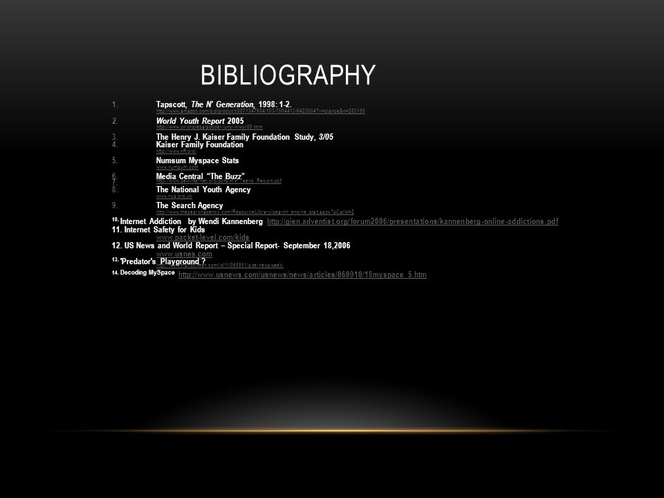 BIBLIOGRAPHY 1.Tapscott, The N Generation, 1998: 1-2.