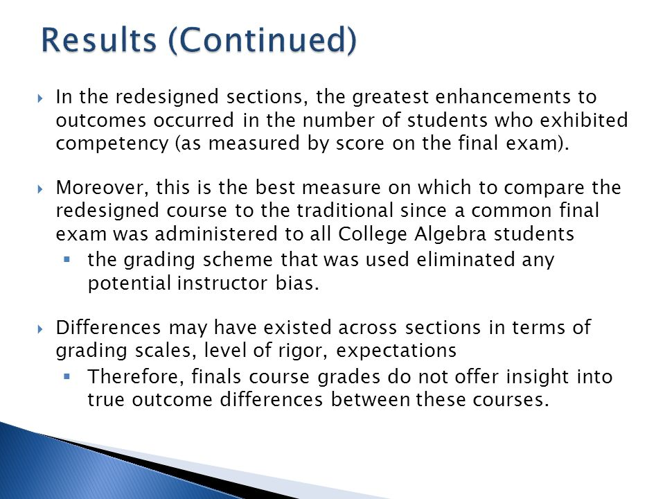 In the redesigned sections, the greatest enhancements to outcomes occurred in the number of students who exhibited competency (as measured by score on