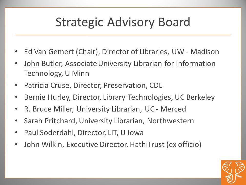 Strategic Advisory Board Ed Van Gemert (Chair), Director of Libraries, UW - Madison John Butler, Associate University Librarian for Information Techno