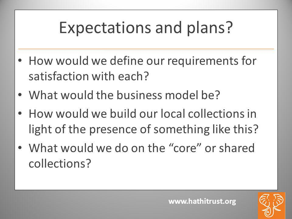 www.hathitrust.org Expectations and plans.