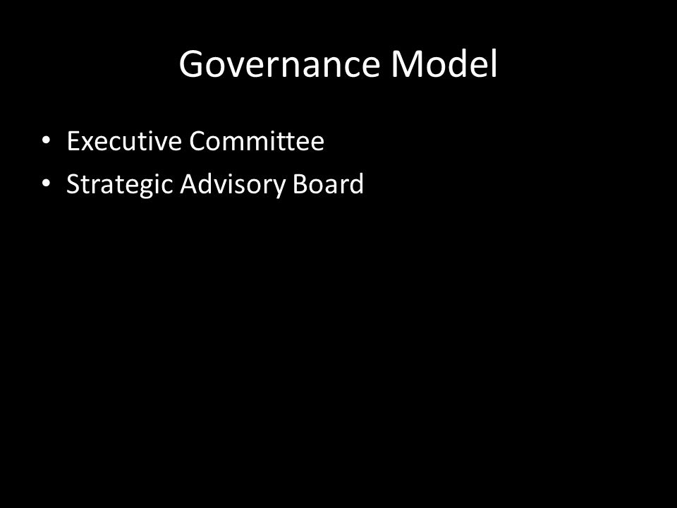 Governance Model Executive Committee Strategic Advisory Board