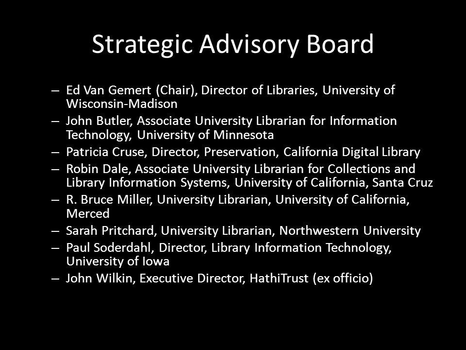 Strategic Advisory Board – Ed Van Gemert (Chair), Director of Libraries, University of Wisconsin-Madison – John Butler, Associate University Librarian