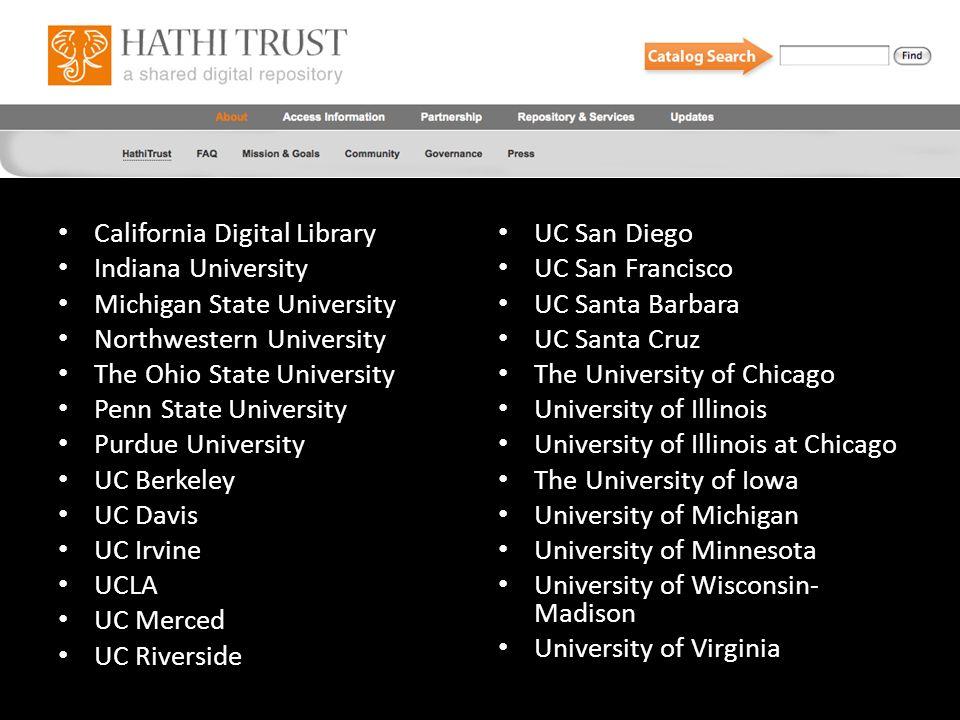California Digital Library Indiana University Michigan State University Northwestern University The Ohio State University Penn State University Purdue