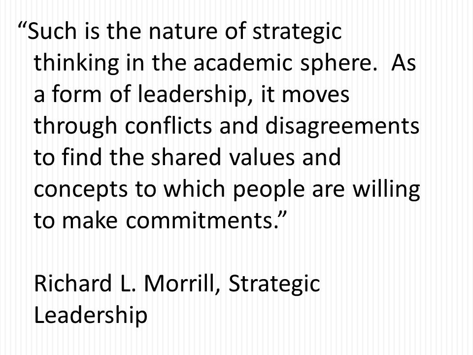 Such is the nature of strategic thinking in the academic sphere.