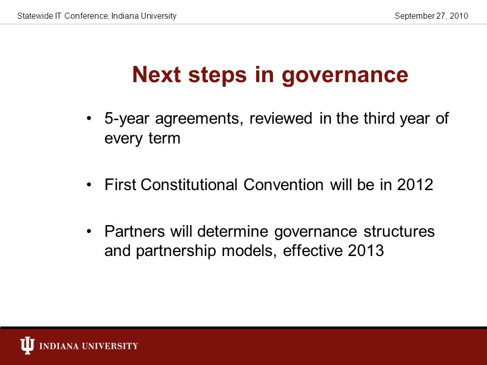 Next steps in governance 5-year agreements, reviewed in the third year of every term First Constitutional Convention will be in 2012 Partners will det