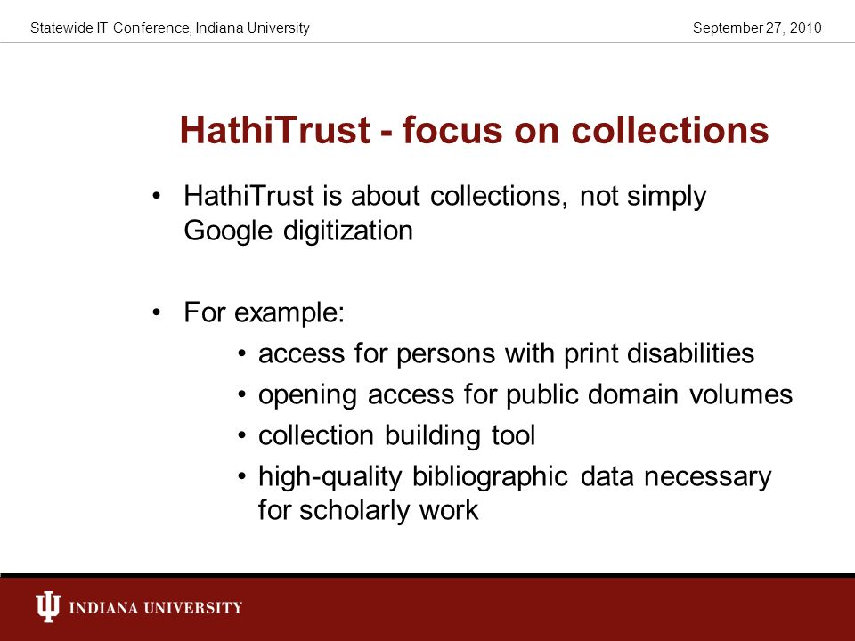 HathiTrust - focus on collections HathiTrust is about collections, not simply Google digitization For example: access for persons with print disabilit