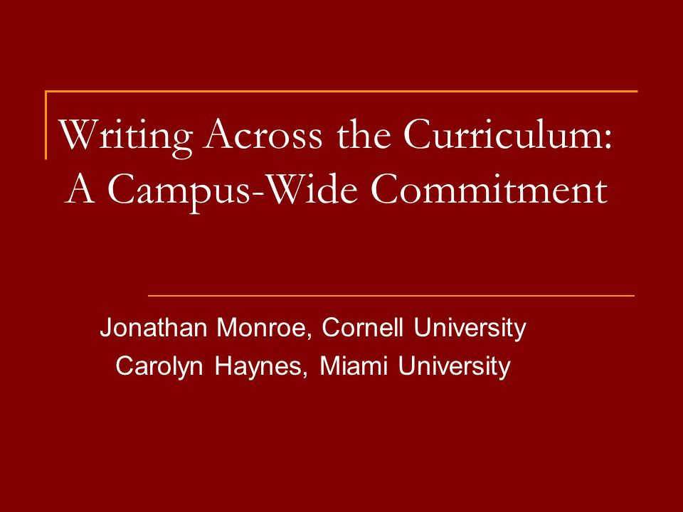The Cornell Consortium for Writing in the Disciplines Cornell Statler Hotel Conference facilities 2-year collaboration 5-6 schools annually 2-3 person teams of faculty and administrators FWS, SSP, and WIM presentations by Cornell faculty Planning sessions with participating schools