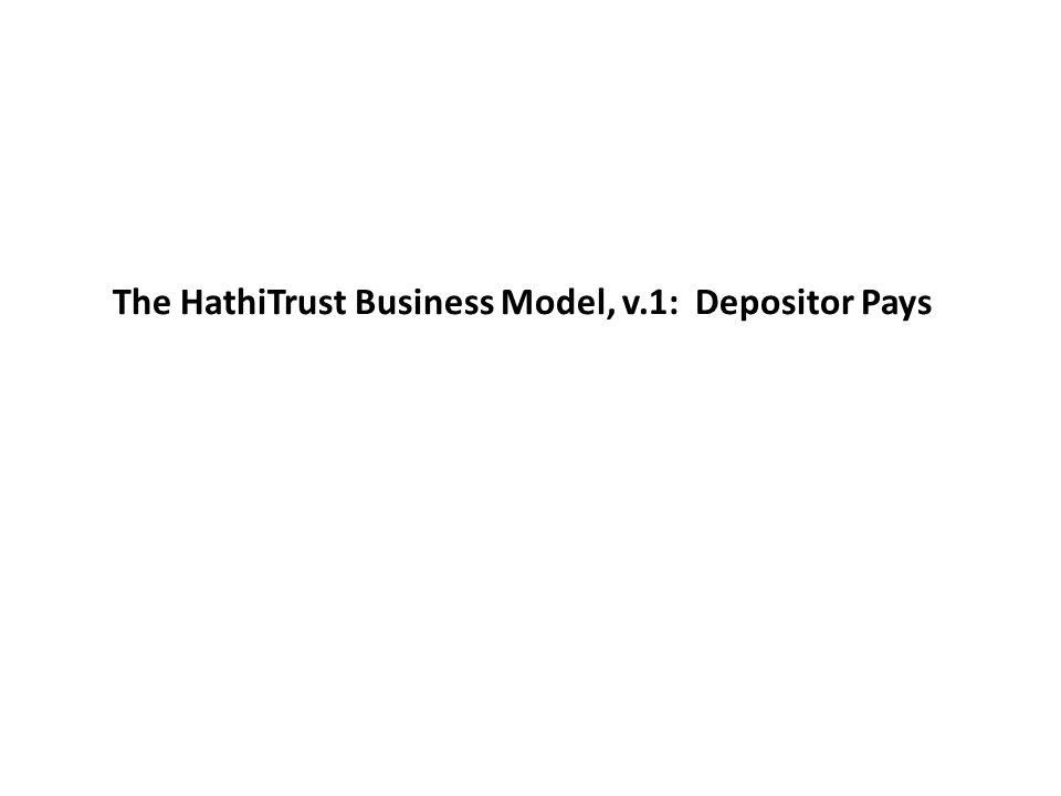The HathiTrust Business Model, v.1: Depositor Pays