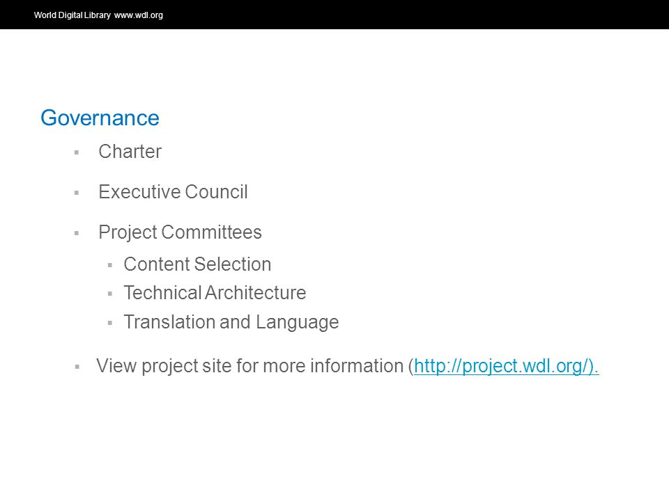 World Digital Library   OSI | WEB SERVICES Governance Charter Executive Council Project Committees Content Selection Technical Architecture Translation and Language View project site for more information (