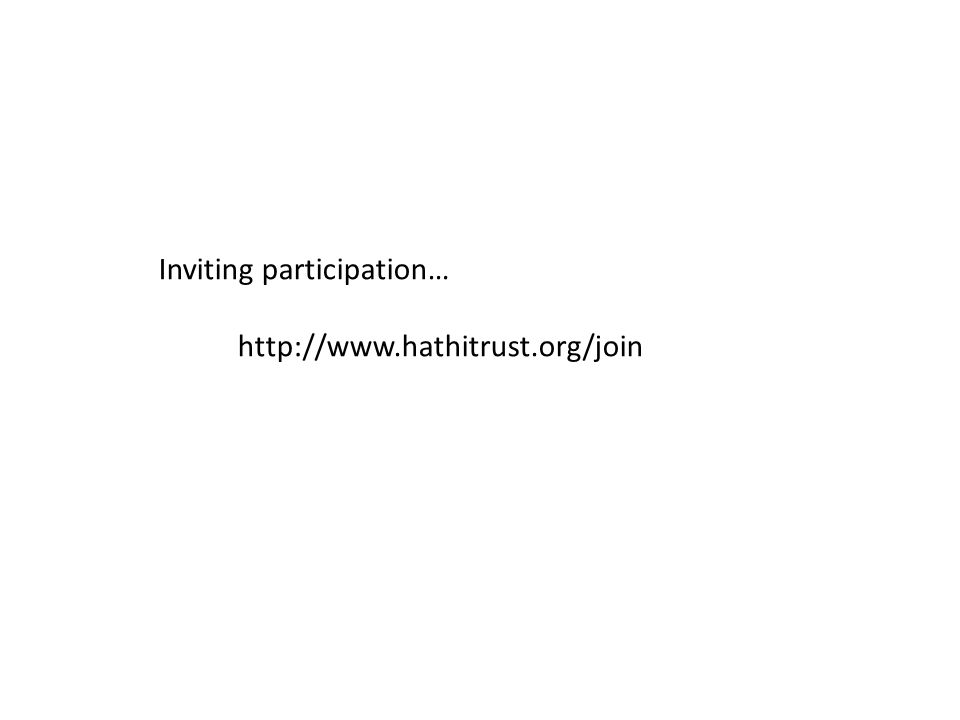 Inviting participation… http://www.hathitrust.org/join