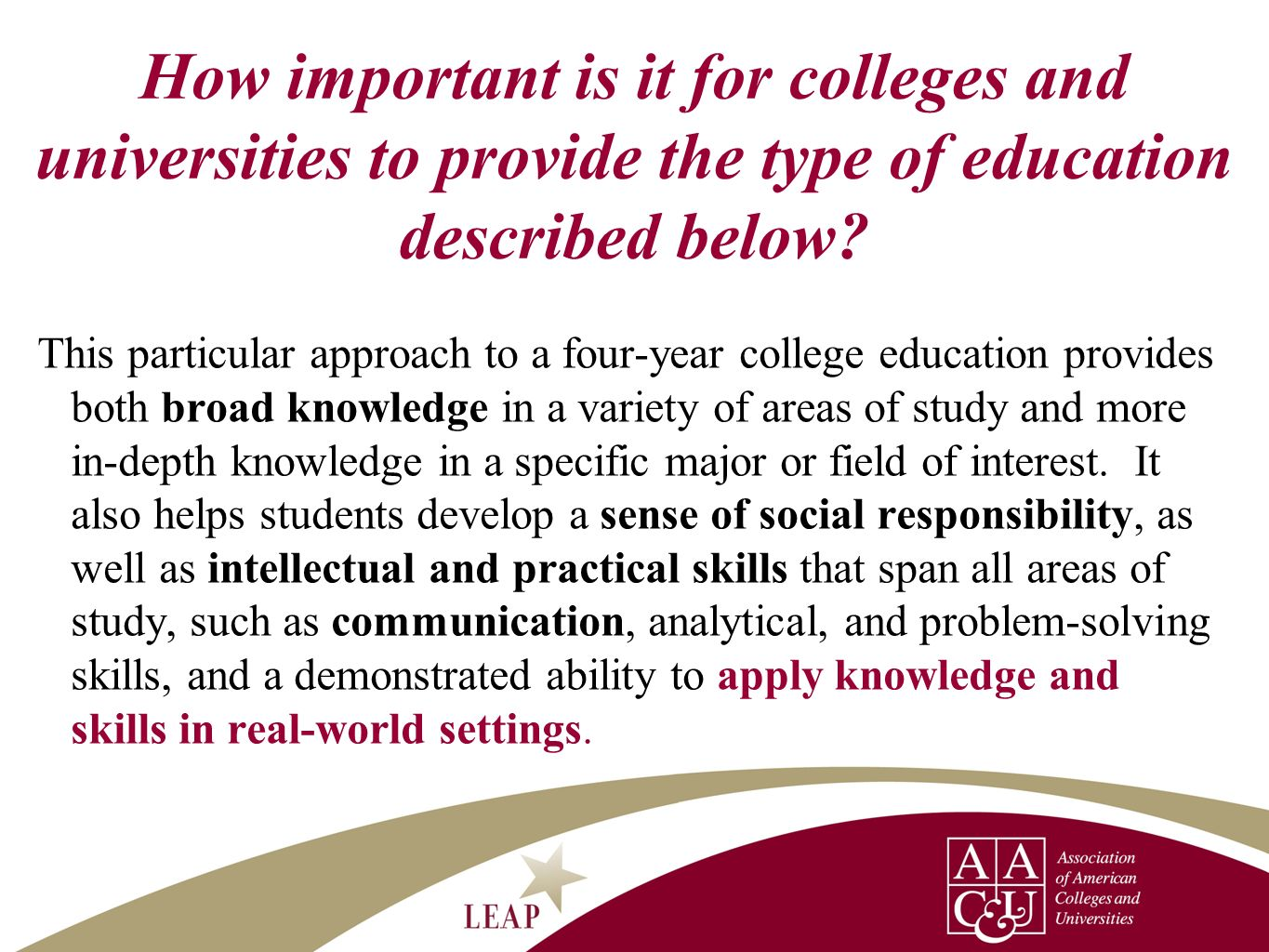 How important is it for colleges and universities to provide the type of education described below? This particular approach to a four-year college ed