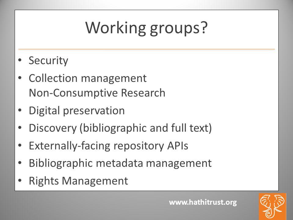 www.hathitrust.org Working groups.