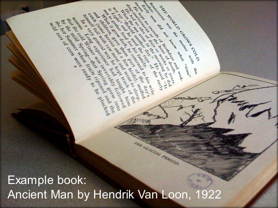 www.hathitrust.org Example book: Ancient Man by Hendrik Van Loon, 1922