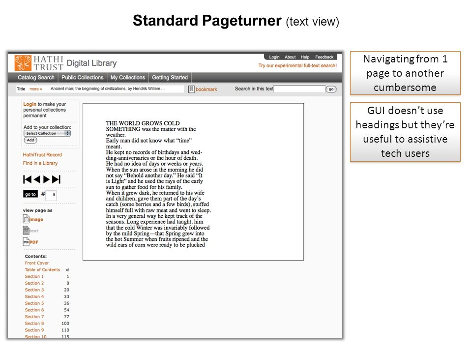 www.hathitrust.org Standard Pageturner (text view) Navigating from 1 page to another cumbersome GUI doesnt use headings but theyre useful to assistive tech users