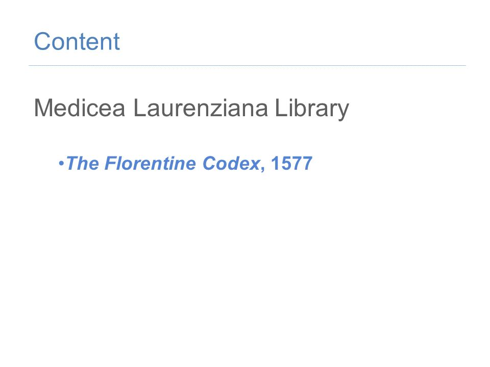 Medicea Laurenziana Library The Florentine Codex, 1577 Content