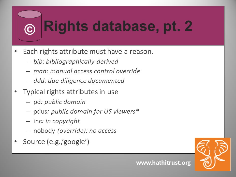 www.hathitrust.org Each rights attribute must have a reason.
