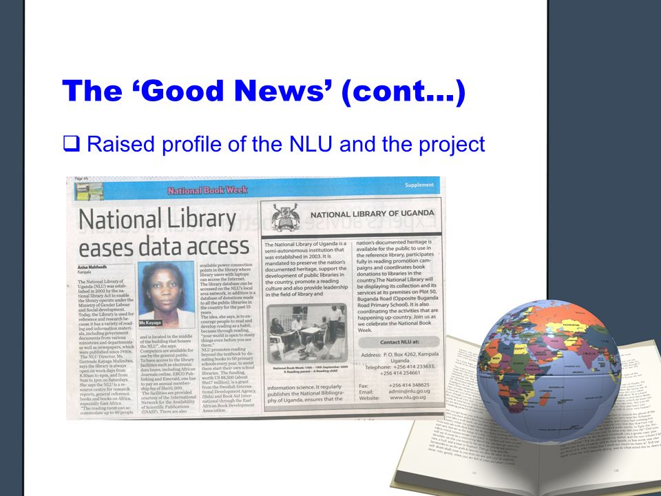 The Good News (cont…) Raised profile of the NLU and the project