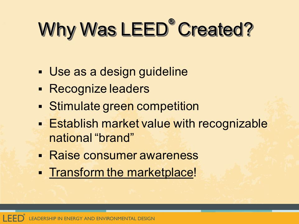 Use as a design guideline Recognize leaders Stimulate green competition Establish market value with recognizable national brand Raise consumer awareness Transform the marketplace!