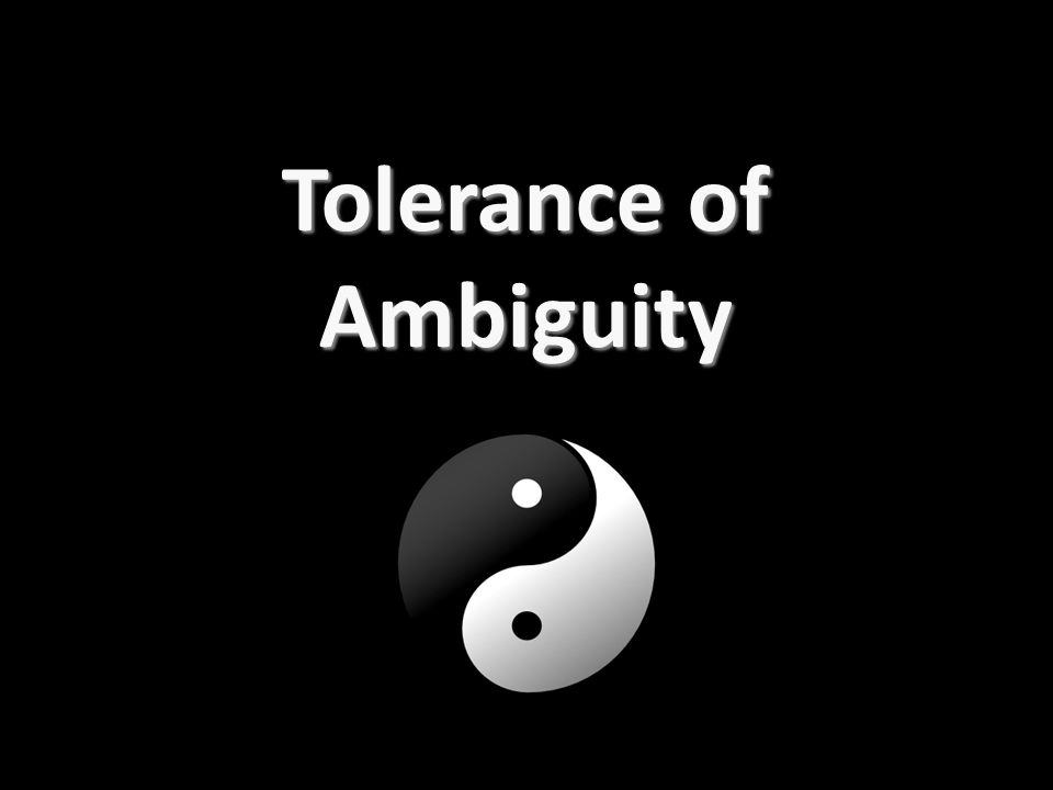 Tolerance of Ambiguity