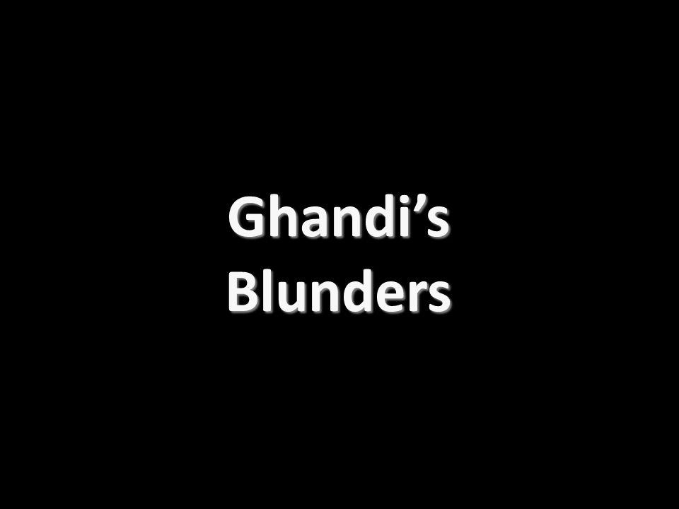 Ghandis Blunders
