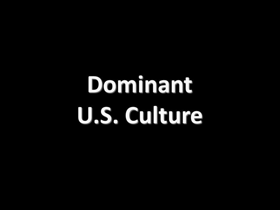 Dominant U.S. Culture