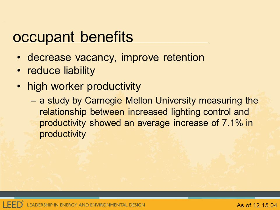 As of 12.15.04 decrease vacancy, improve retention reduce liability high worker productivity –a study by Carnegie Mellon University measuring the rela